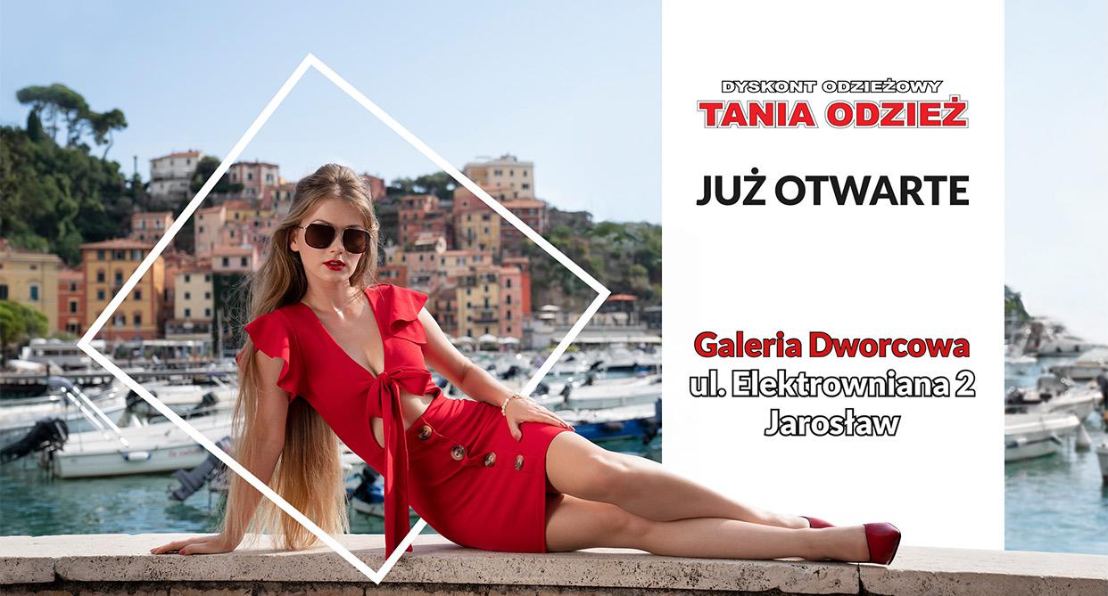Dyskont odzieżowy Tania Odzież Jarosław Galeria dworcowa - już otwarte ul. Elektrowniana 2